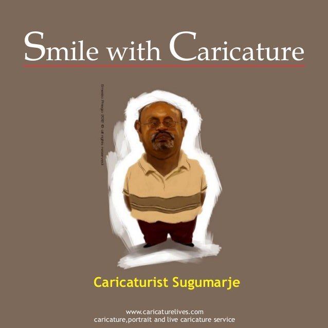 Smile with Caricature     Caricaturist Sugumarje               www.caricaturelives.com     caricature,portrait and live ca...