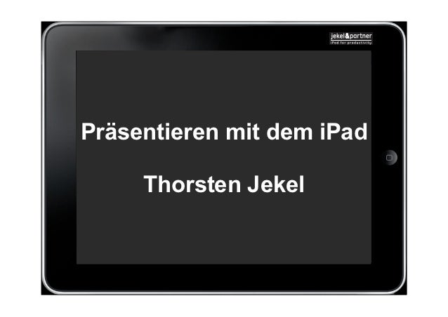 Präsentieren mit dem iPad     Thorsten Jekel