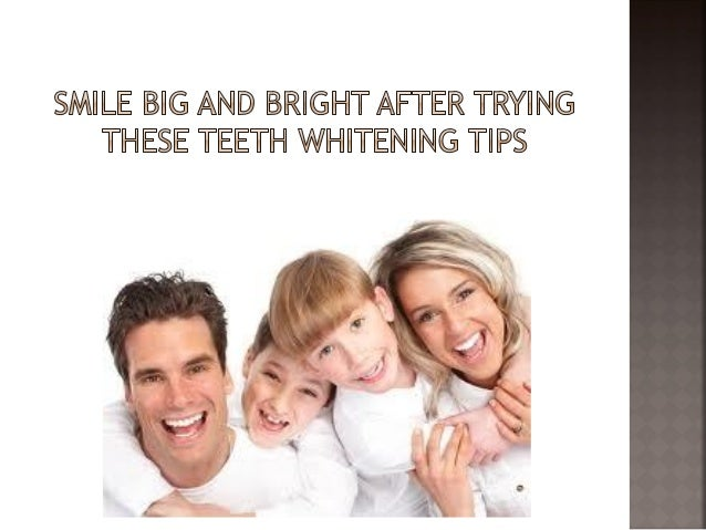 Smile big and bright after trying these teeth whitening tips