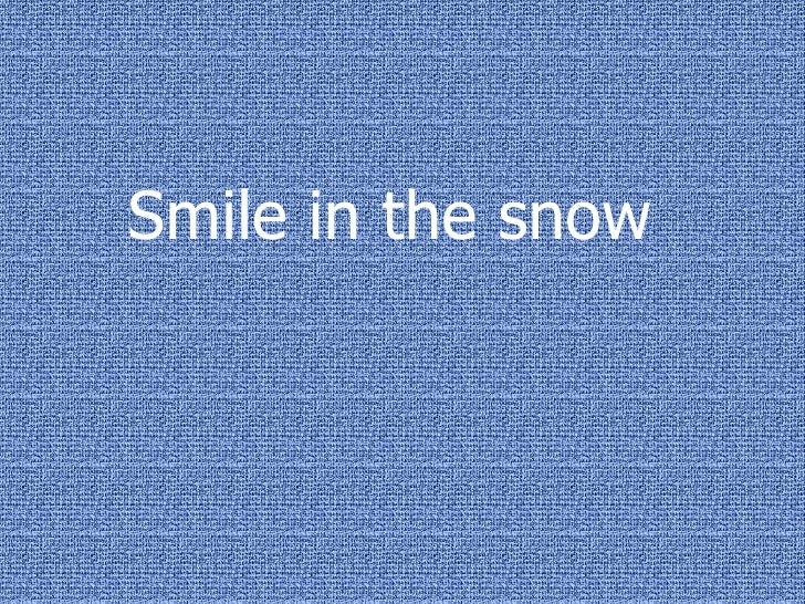 Smile in the snow