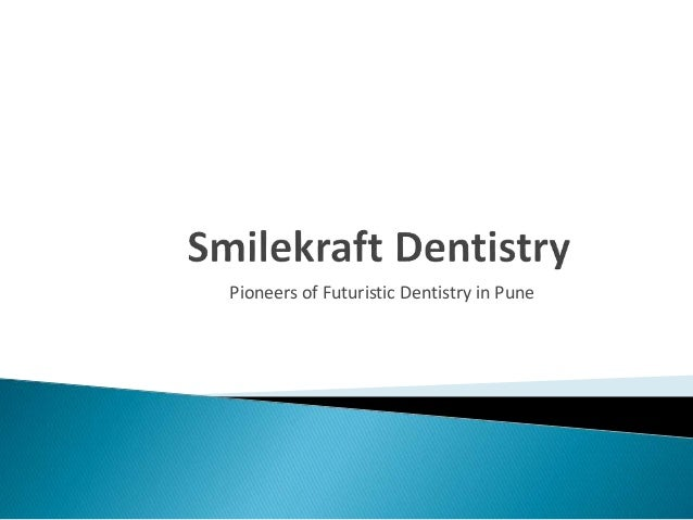 Pioneers of Futuristic Dentistry in Pune