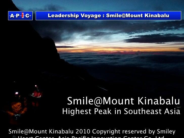 AP   iC     Leadership Voyage : Smile@Mount Kinabalu                       Smile@Mount Kinabalu                  Highest P...