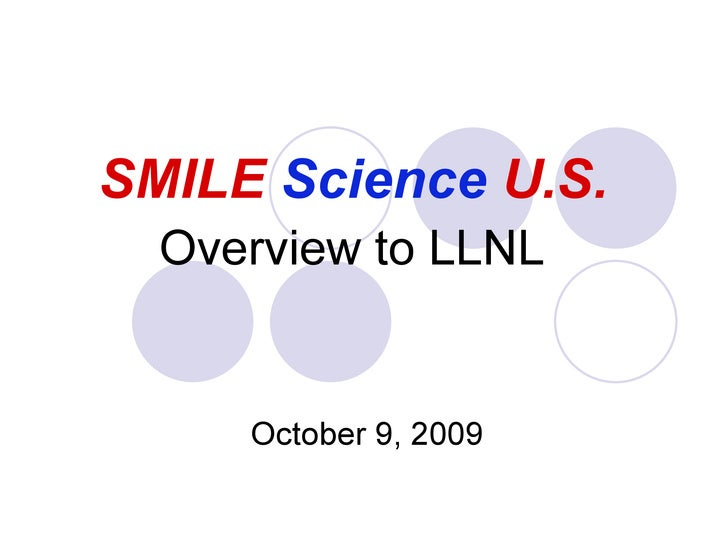 October 9, 2009 Overview to LLNL SMILE   Science   U.S.