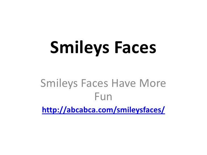 Smileys faces