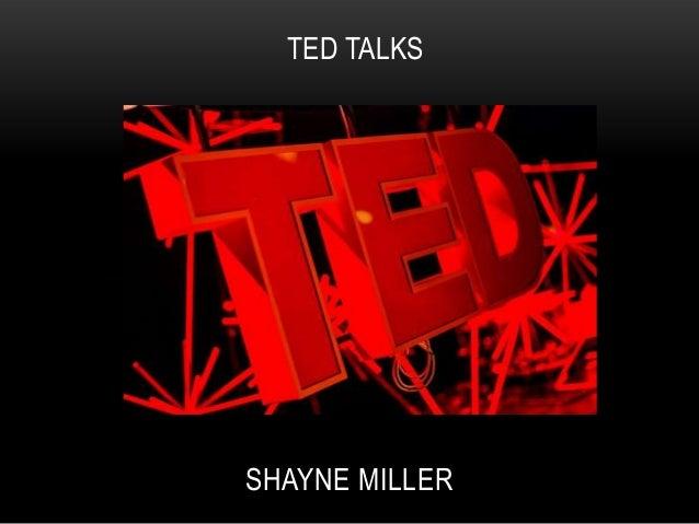 TED TALKSSHAYNE MILLER