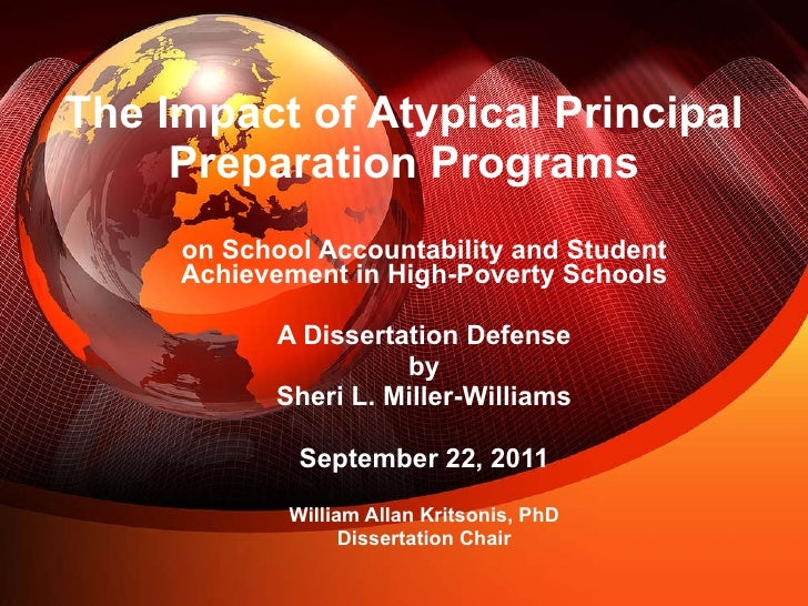 AN INVESTIGATION OF THE IMPACT OF ATYPICAL PRINCIPALO PREPARATION PROGRAMS ON SCHOOL ACCOUNTABILITYH AND STUDENT ACHIEVEMENT IN HIGH-POVERTY SCHOOLS by Sheri L. Miller-Williams, PhD