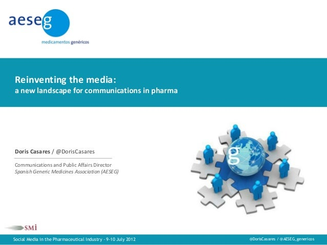 Reinventing the media: a new landscape for communications in pharmaReinventing the media:a new landscape for communication...