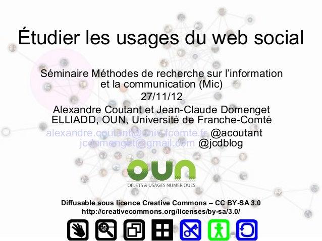 Étudier les usages du web social  Séminaire Méthodes de recherche sur l'information              et la communication (Mic)...