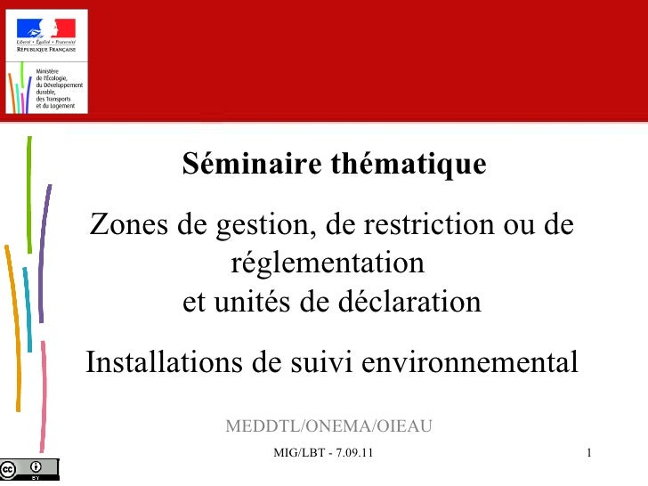 MEDDTL/ONEMA/OIEAU  Séminaire thématique Zones de gestion, de restriction ou de réglementation  et unités de déclaration ...