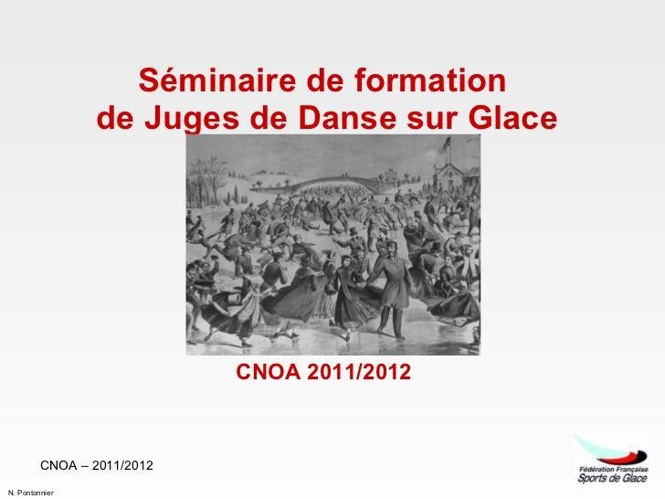 Séminaire de formation  de Juges de Danse sur Glace CNOA 2011/2012