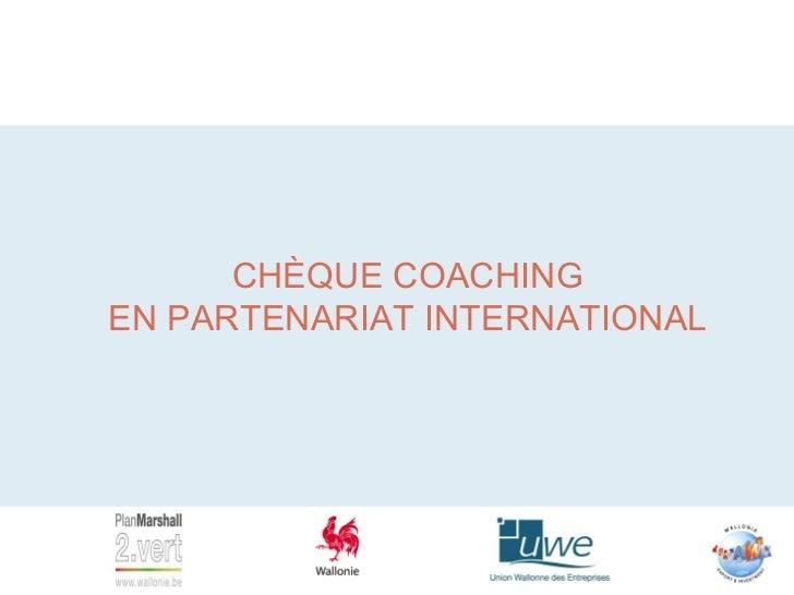 Incitants financiers de l'AWEX - Chèques coaching en partenariat international