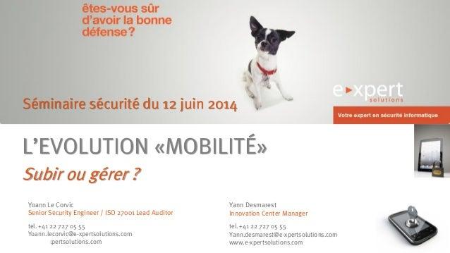 Yoann Le Corvic Senior Security Engineer / ISO 27001 Lead Auditor tel. +41 22 727 05 55 Yoann.lecorvic@e-xpertsolutions.co...