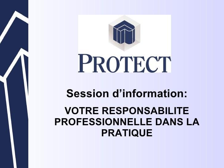 Session d'information : VOTRE RESPONSABILITE PROFESSIONNELLE DANS LA PRATIQUE