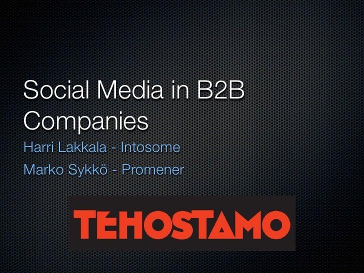 Social Media in B2B Companies Harri Lakkala - Intosome Marko Sykkö - Promener