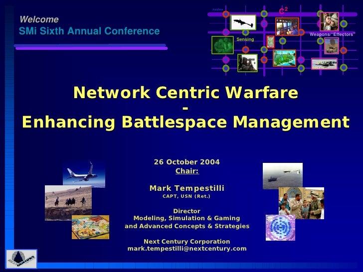 SMi NCW 04 Conference, Chairman's Kickoff Presentation © 26 Oct 2004, Mark Tempestilli