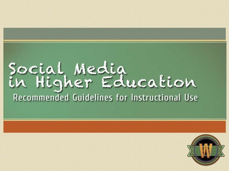 Social Media in Higher Education - Recommended Guidelines for Instruction