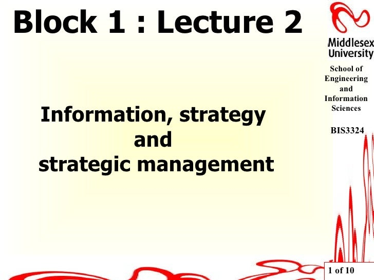 Information, strategy  and  strategic management Block 1 : Lecture 2