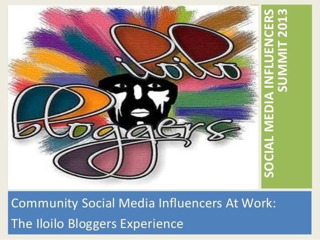 SUMMIT 2013                                        SOCIAL MEDIA INFLUENCERSCommunity Social Media Influencers At Work:The ...