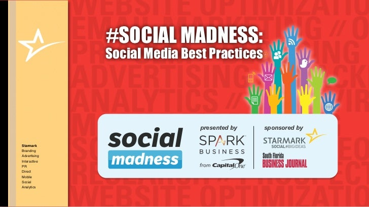 #SOCIAL MADNESS:              Social Media Best Practices                              presented by   sponsored byStarmark...