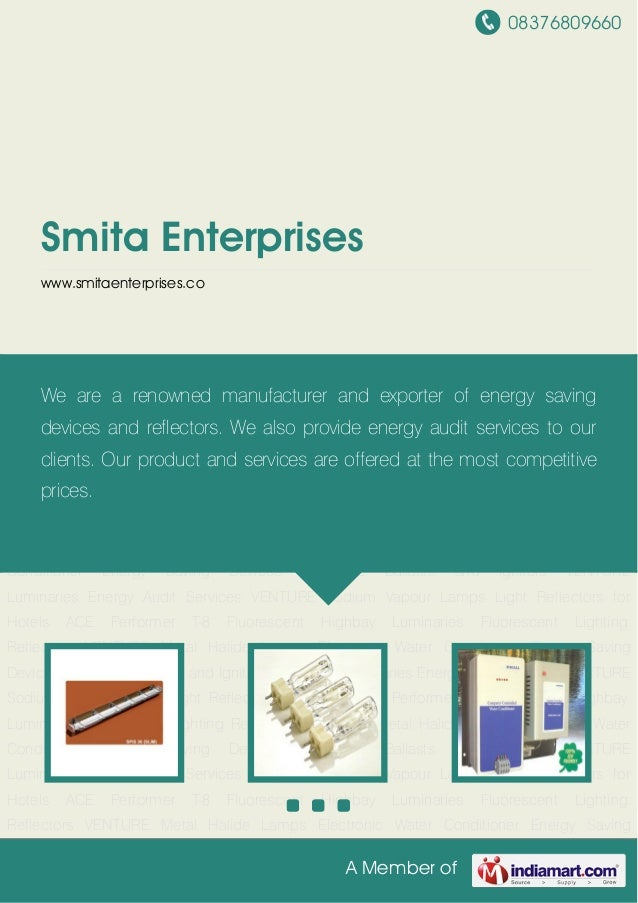 08376809660A Member ofSmita Enterpriseswww.smitaenterprises.coFluorescent Lighting Reflectors VENTURE Metal Halide Lamps E...