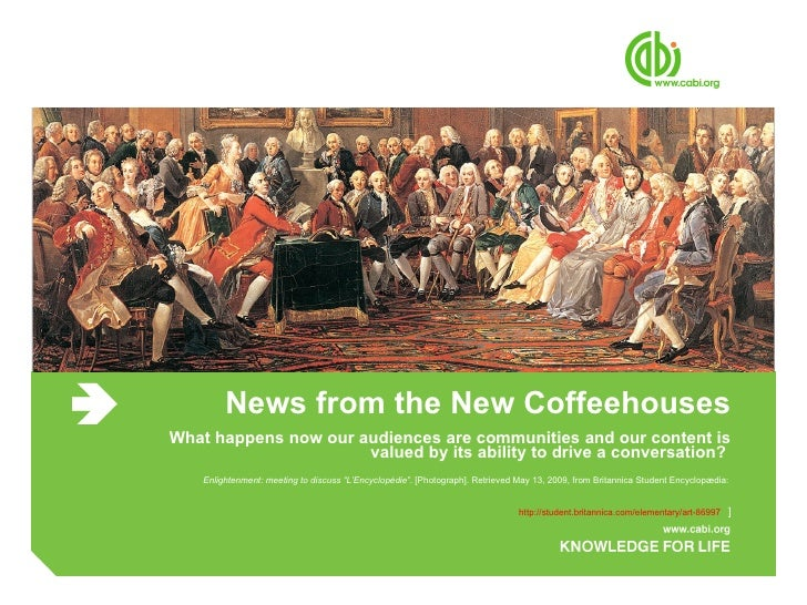 News from the New Coffeehouses What happens now our audiences are communities and our content is valued by its ability to ...