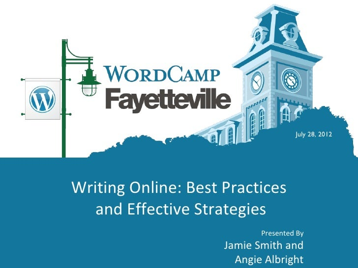July 28, 2012Writing Online: Best Practices   and Effective Strategies                            Presented By            ...