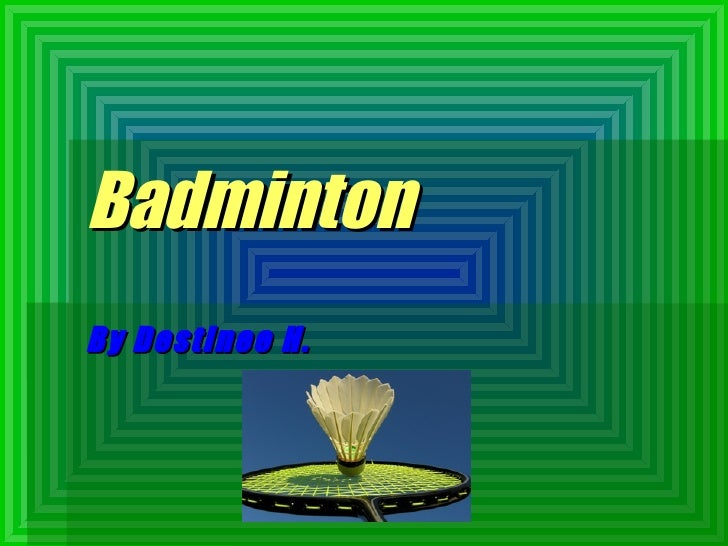 Badminton By Destinee H.