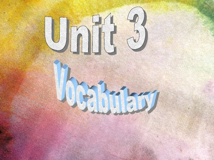 Unit 3 Vocabulary