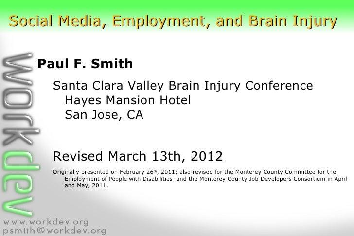 Social Media, Employment, and Brain Injury   Paul F. Smith     Santa Clara Valley Brain Injury Conference      Hayes Mansi...