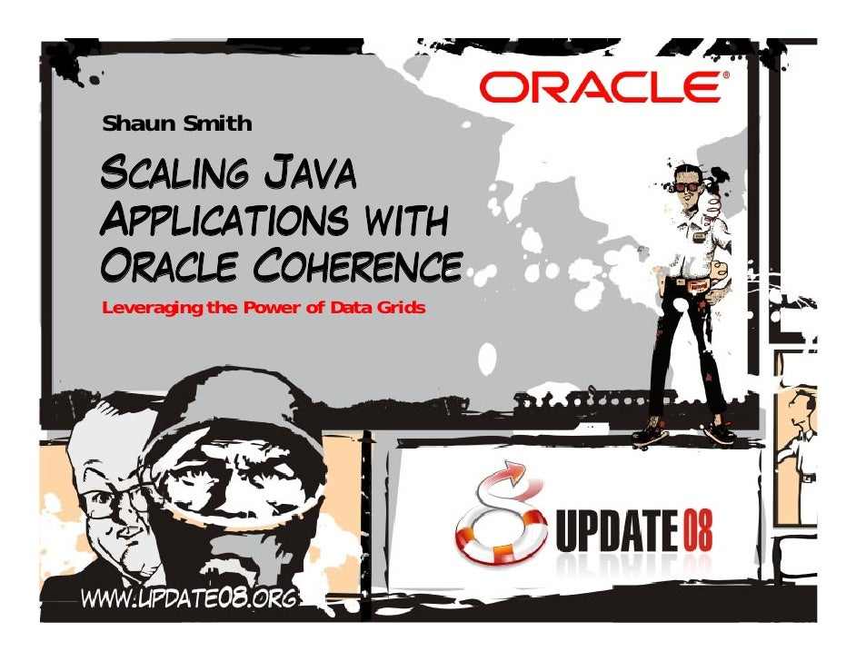 Shaun Smith  Scaling Java Applications with Oracle Coherence Leveraging the Power of Data Grids