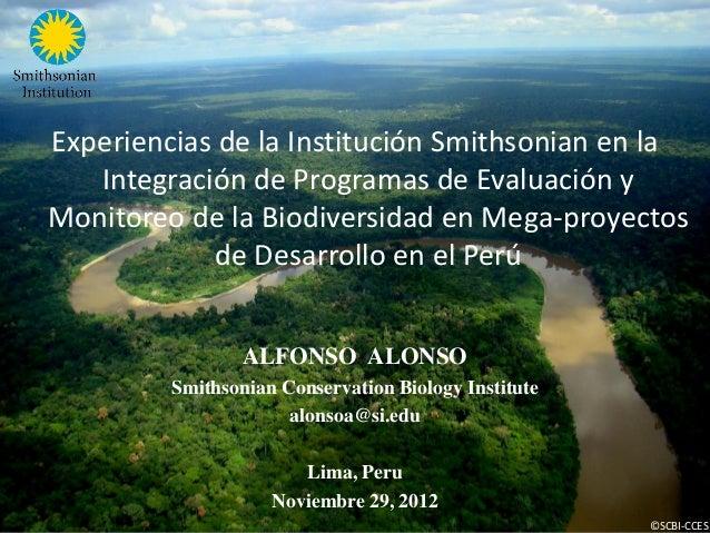 Experiencias de la Institución Smithsonian en la   Integración de Programas de Evaluación yMonitoreo de la Biodiversidad e...