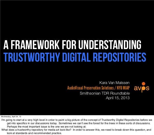 A framework for understanding  Trustworthy digital repositories                                                           ...