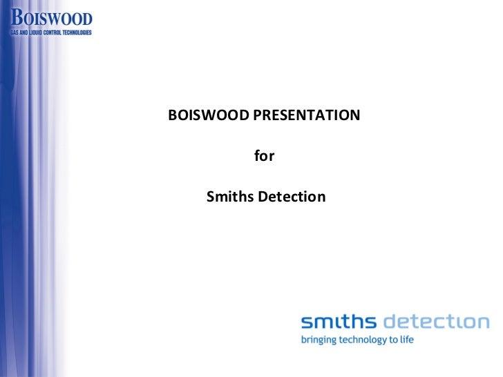 BOISWOOD PRESENTATION  for  Smiths Detection