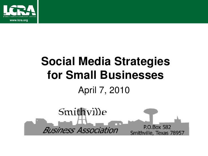 Social Media Strategies for Small Businesses<br />April 7, 2010<br />