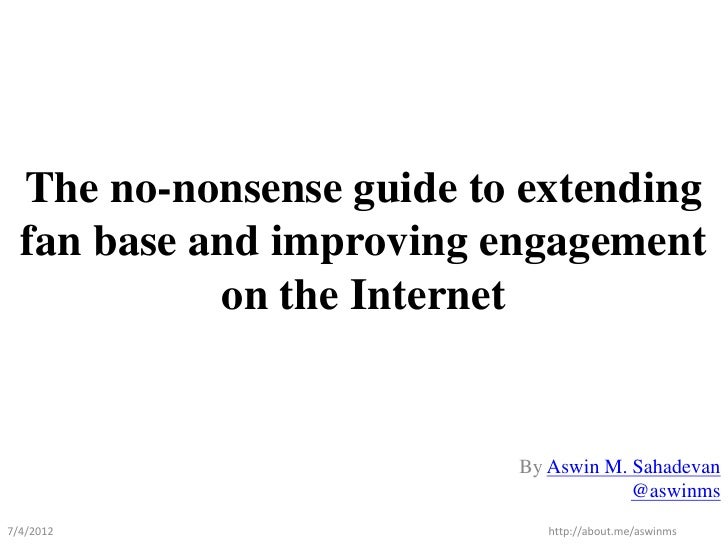 The no-nonsense guide to extending fan base and improving engagement on the Internet