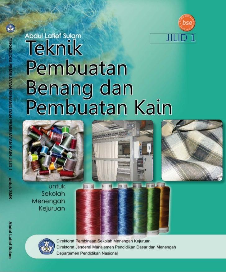 Smk teknologi pembuatan-benang-dan-pembuatan-kain-1_abdul.pdf