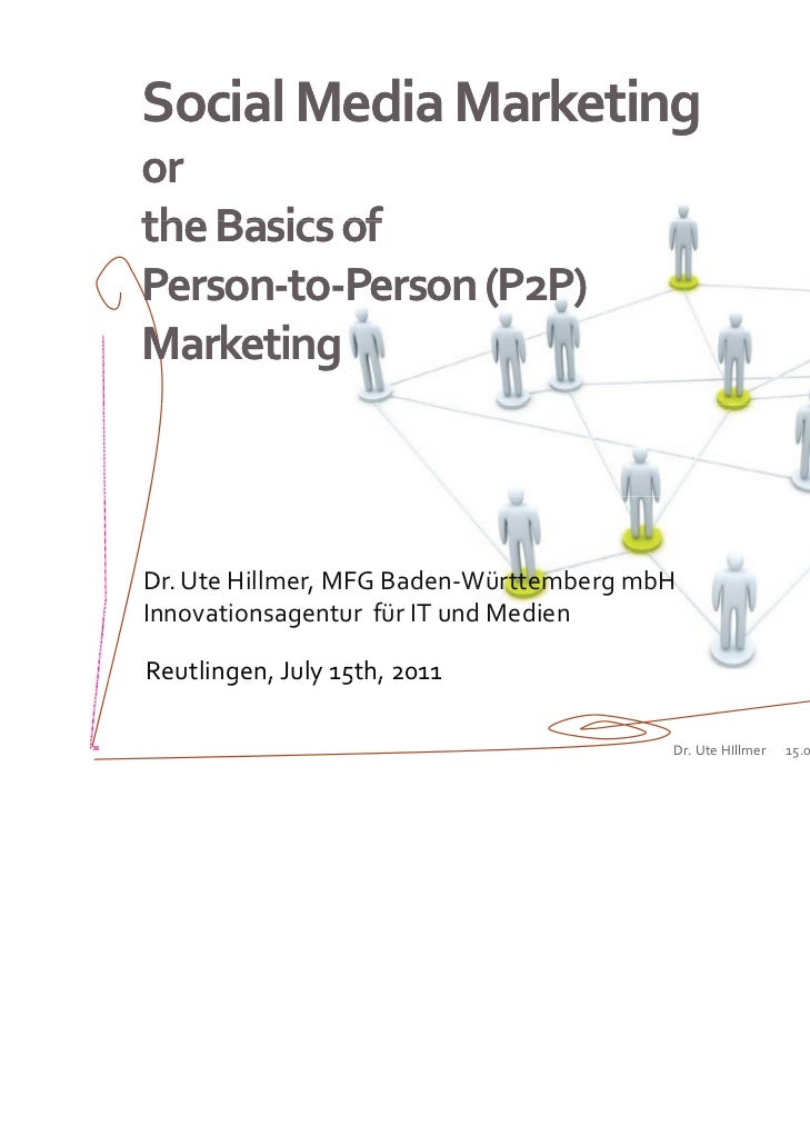Social Media Marketing                     gor the Basics of Person‐to‐Person‐to‐Person (P2P) MarketingDr. Ute Hillmer, MF...