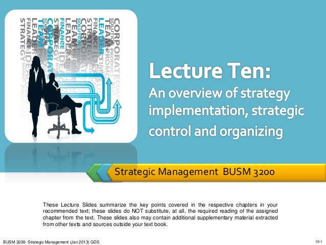 SM Lecture Ten - Strategy Implementation, Strategy Control and Organizing