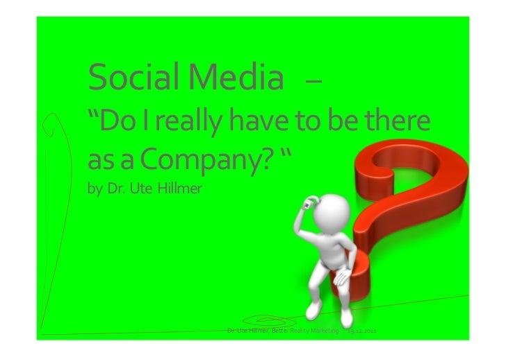 "SocialMedia–""DoIreallyhavetobethereasaCompany?""byDr. UteHillmer                       Dr.UteHillmer,..."