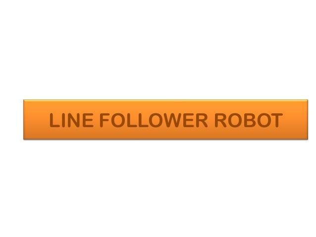 line following robot ppt
