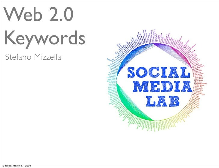Web 2.0  Keywords   Stefano Mizzella     Tuesday, March 17, 2009