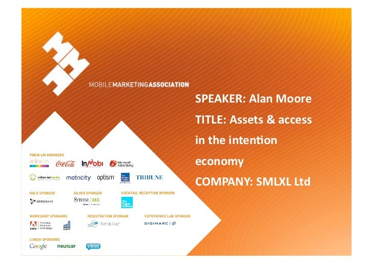 SPEAKER:AlanMooreTITLE:Assets&accessintheinten9oneconomyCOMPANY:SMLXLLtd
