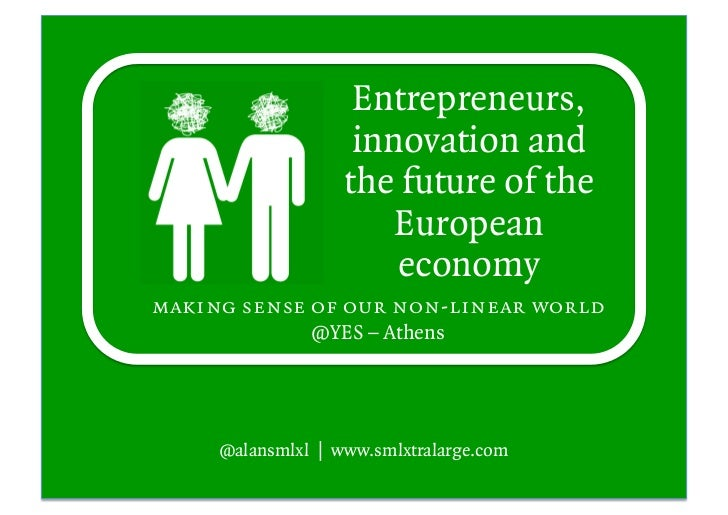Entrepreneurs,                    innovation and                   the future of the                       European       ...