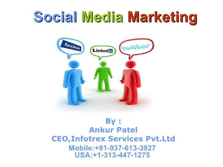 Social Media Marketing - Introduction by Ankur PateL