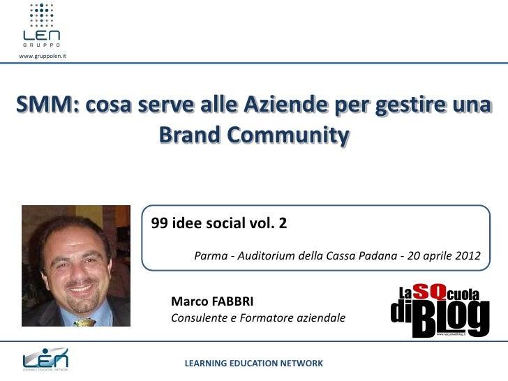 www.gruppolen.itSMM: cosa serve alle Aziende per gestire una            Brand Community                   99 idee social v...