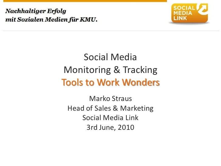Social Media  Monitoring & Tracking Tools to Work Wonders        Marko Straus  Head of Sales & Marketing     Social Media ...