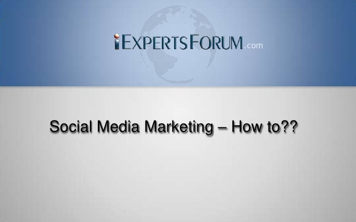 Social Media Marketing ...How to ??