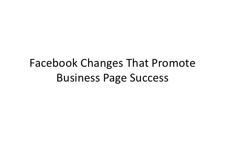 Facebook Changes That Promote     Business Page Success