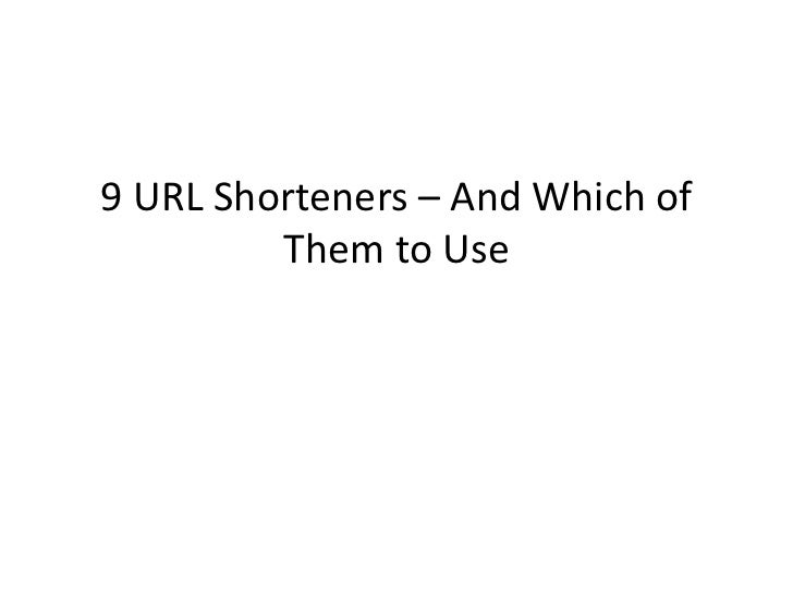 9 URL Shorteners and Which of Them to Use - Social Media