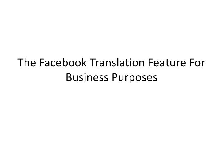 The Facebook Translation Feature For         Business Purposes
